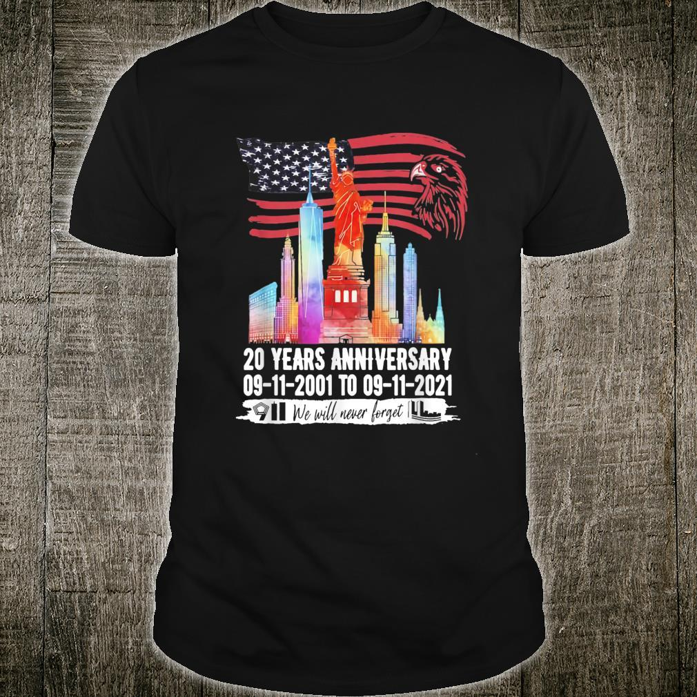 20 Year Anniversary 911 Patriot Day Never Forget Shirt