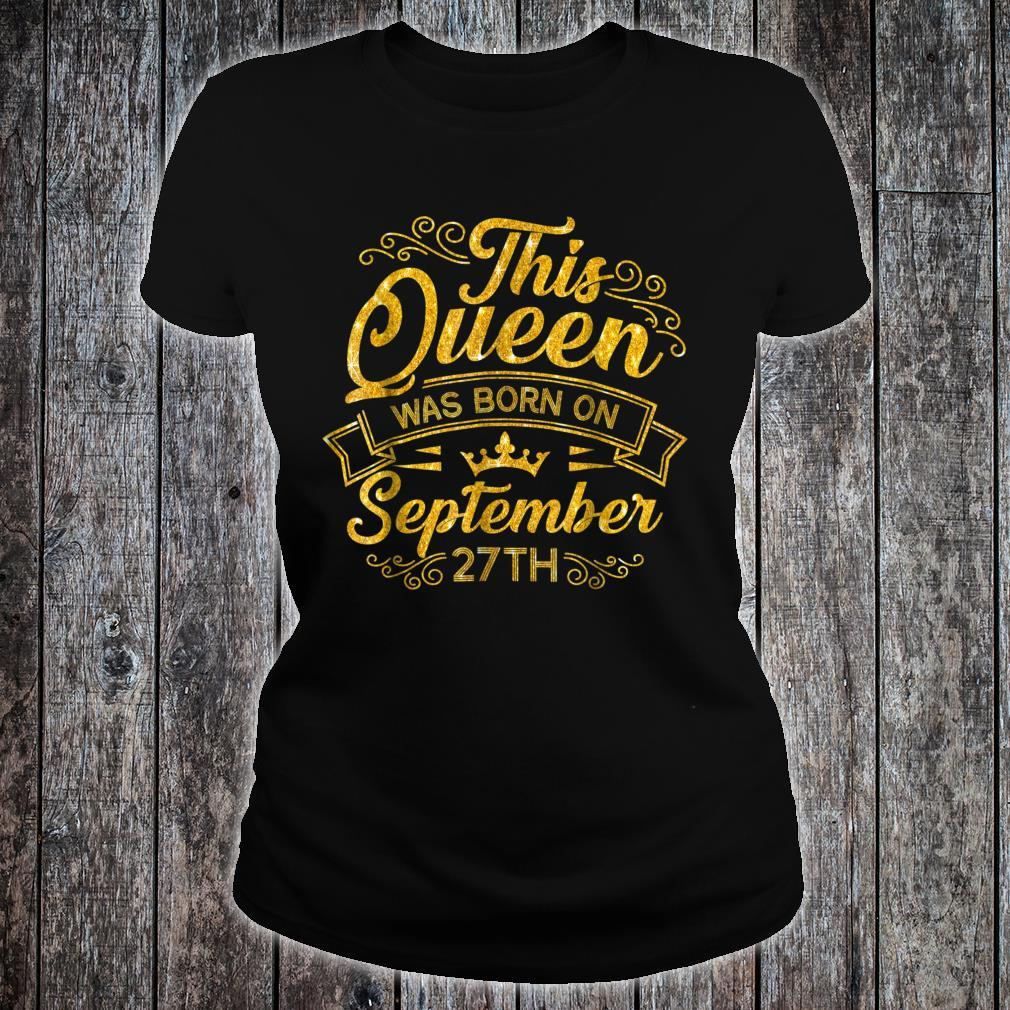 A Queen Was Born In September 27th Shirt Birthday Shirt ladies tee