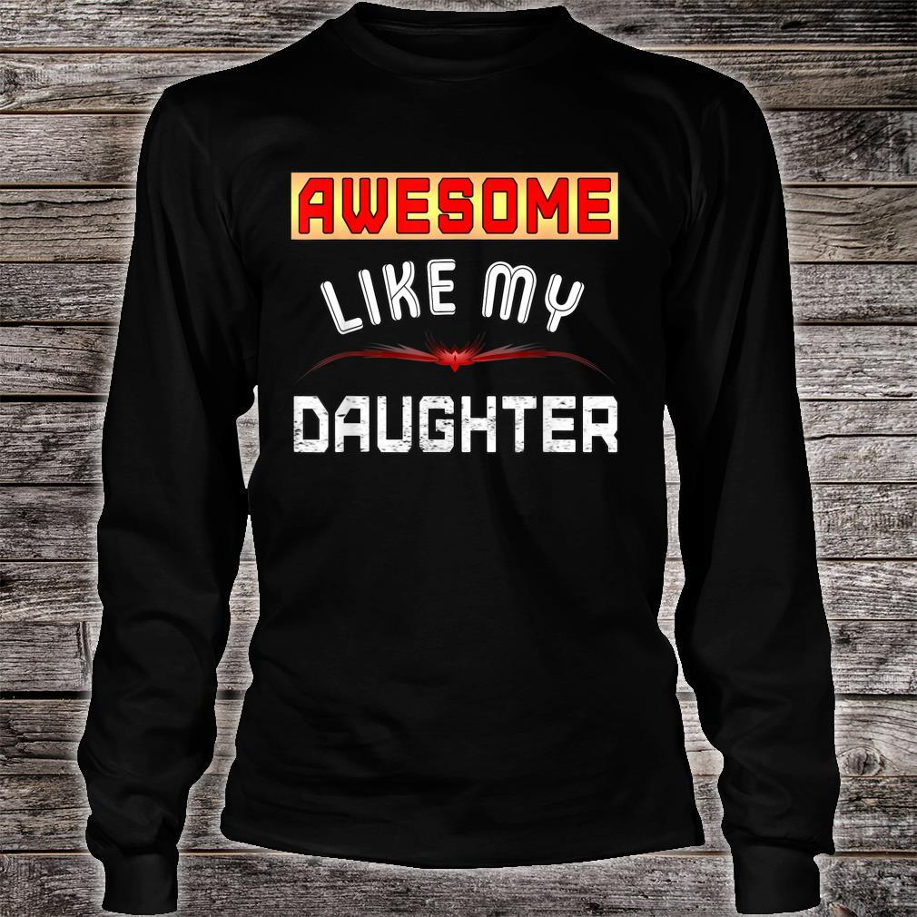 Awesome Like My Daughter Shirt Father day Shirt long sleeved