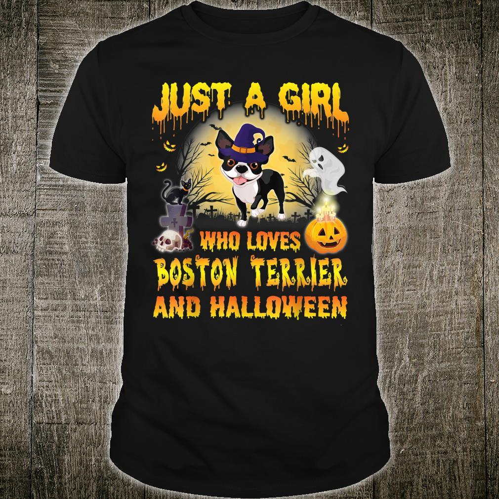 Dog Witch Just A Girl Who Loves Boston Terrier And Halloween Shirt