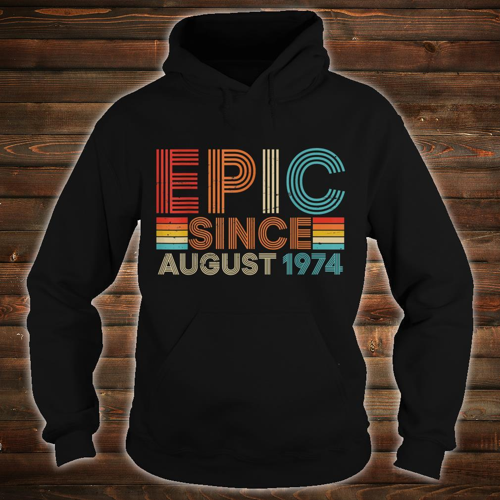 Funny Epic August 1974 45 Yrs Old 45th Birthday Shirt hoodie