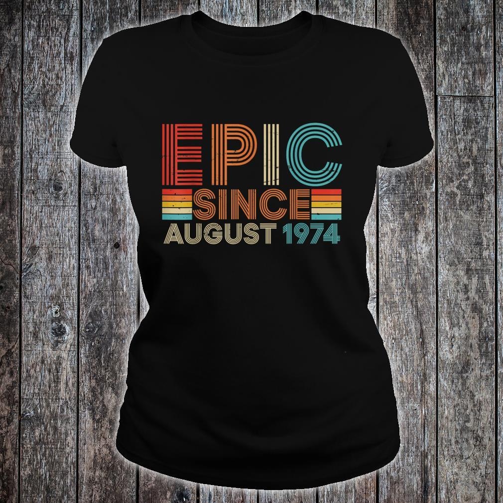 Funny Epic August 1974 45 Yrs Old 45th Birthday Shirt ladies tee