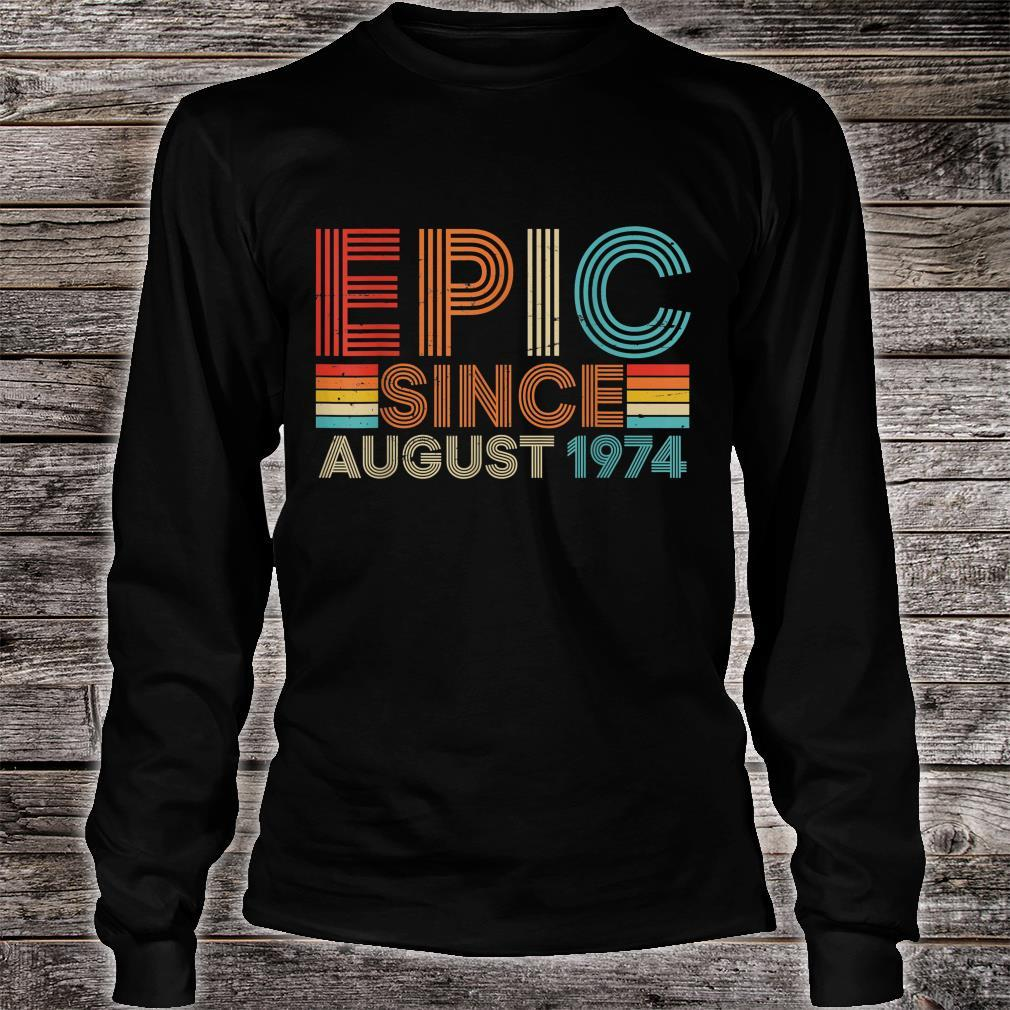 Funny Epic August 1974 45 Yrs Old 45th Birthday Shirt long sleeved