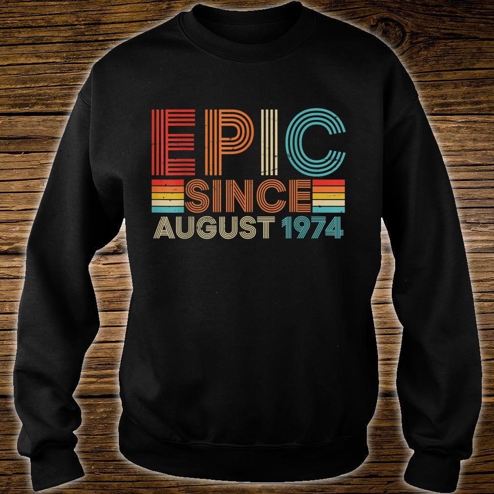 Funny Epic August 1974 45 Yrs Old 45th Birthday Shirt sweater