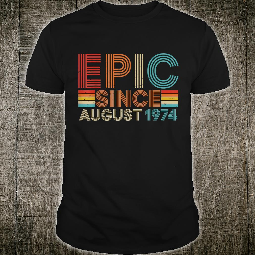 Funny Epic August 1974 45 Yrs Old 45th Birthday Shirt