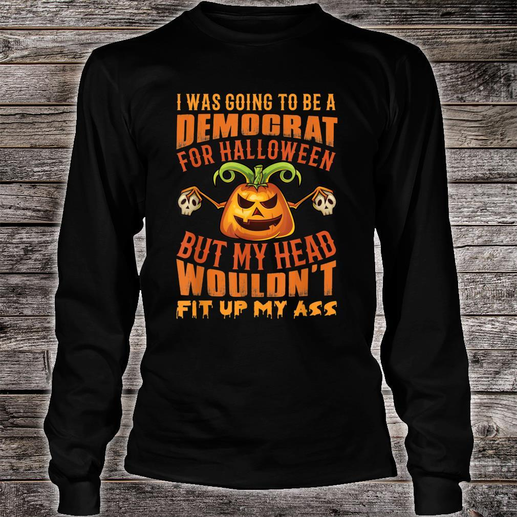 I Was Going To Be A Democrat For Halloween Shirt long sleeved