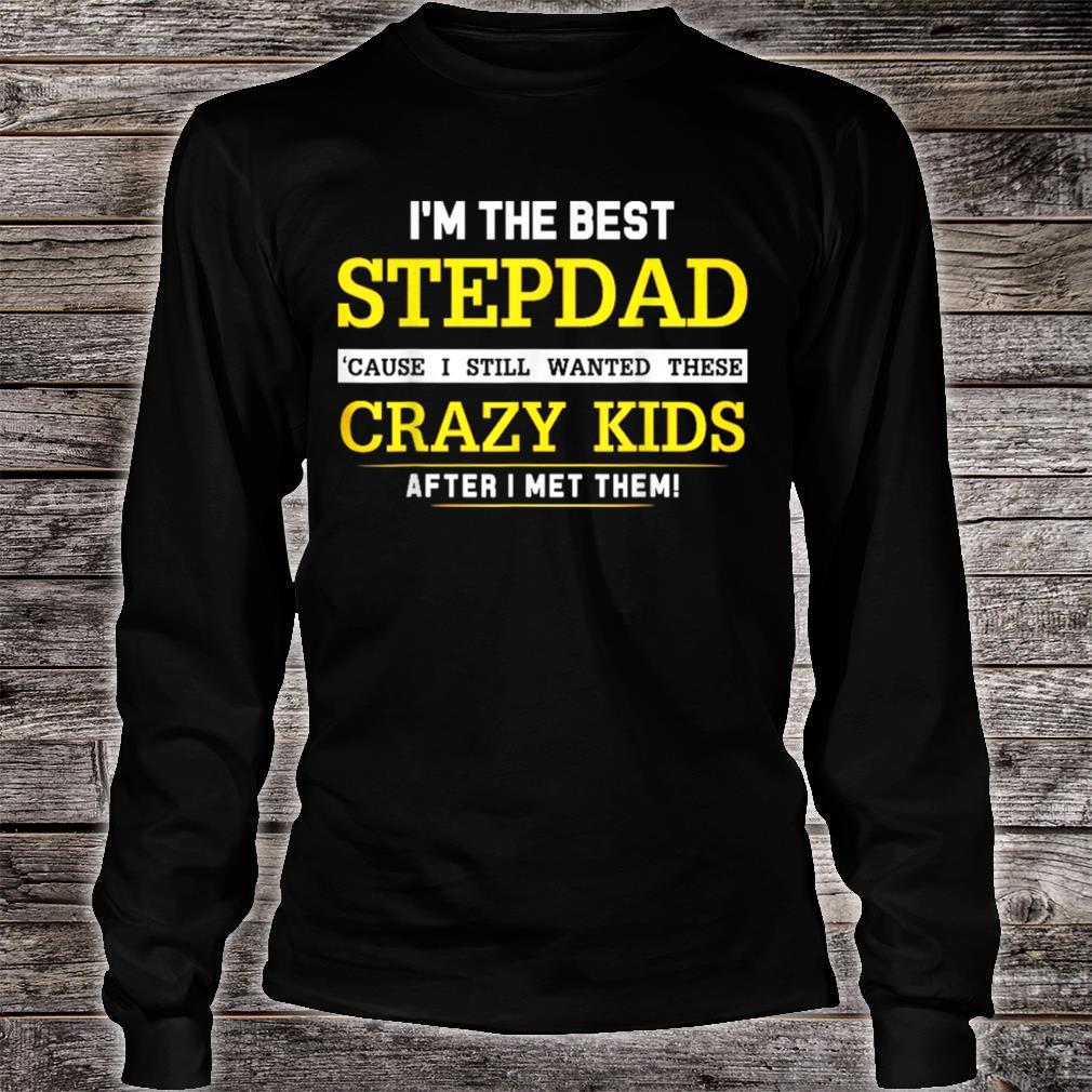 I'm the best stepdad Shirt for Father day Shirt long sleeved