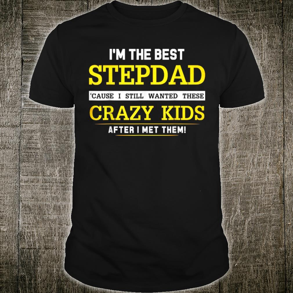 I'm the best stepdad Shirt for Father day Shirt
