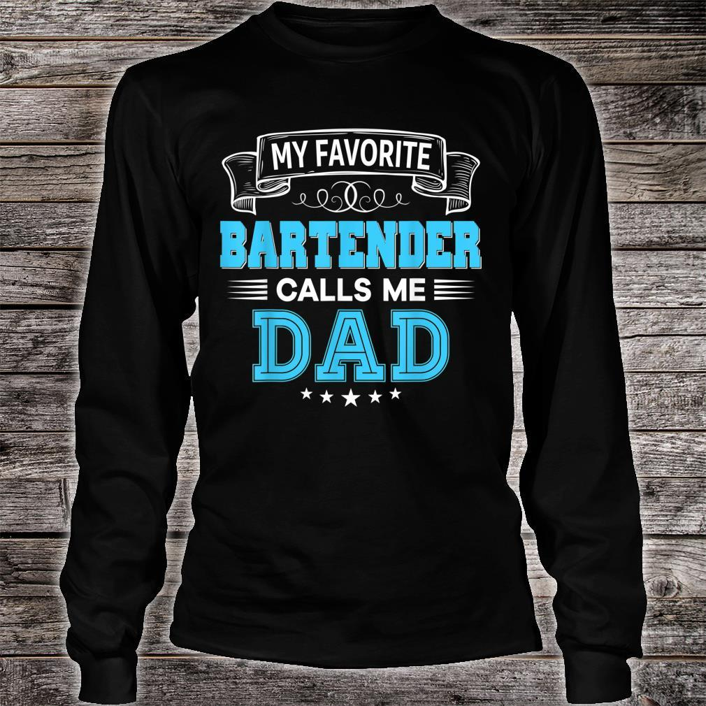 My Favorite Bartender Calls Me Dad Shirt Father Day Shirt long sleeved