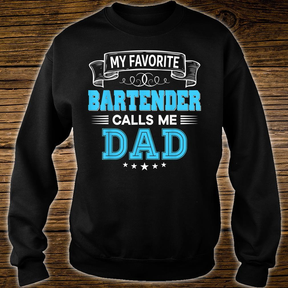 My Favorite Bartender Calls Me Dad Shirt Father Day Shirt sweater