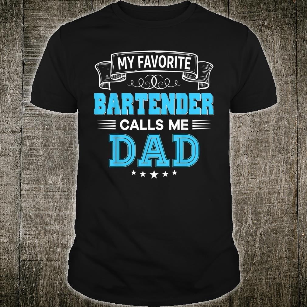 My Favorite Bartender Calls Me Dad Shirt Father Day Shirt