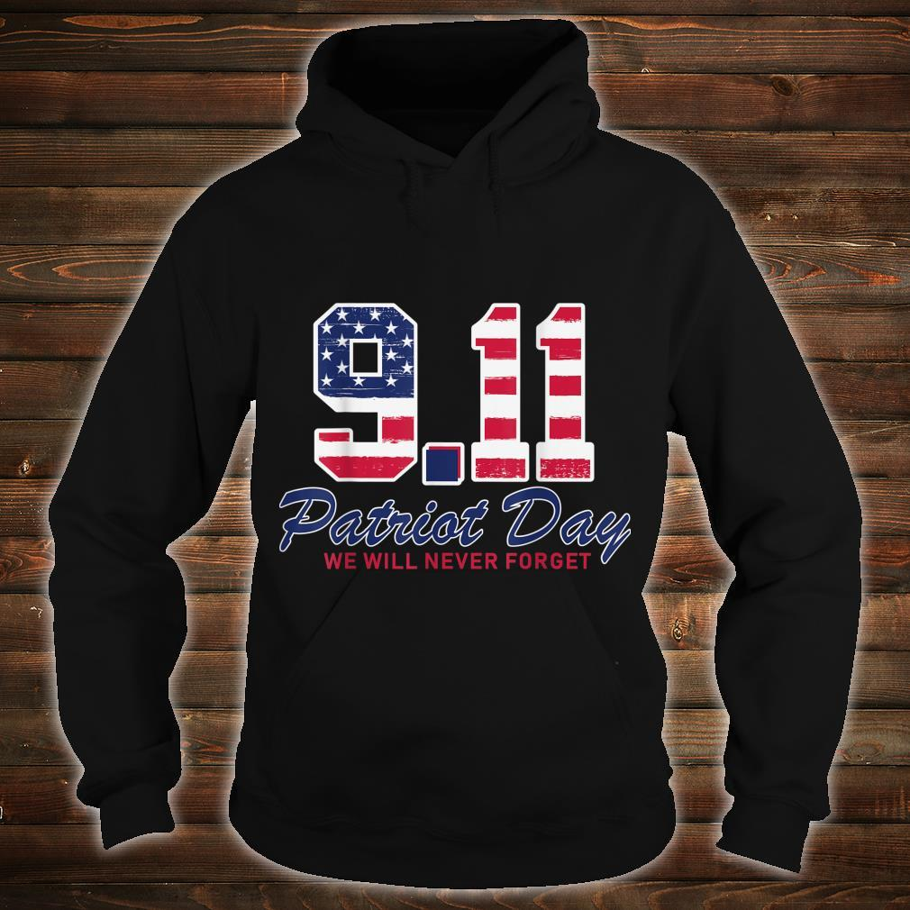 We Will Never Forget Patriot Day 911 Memorial USA Flag Shirt hoodie