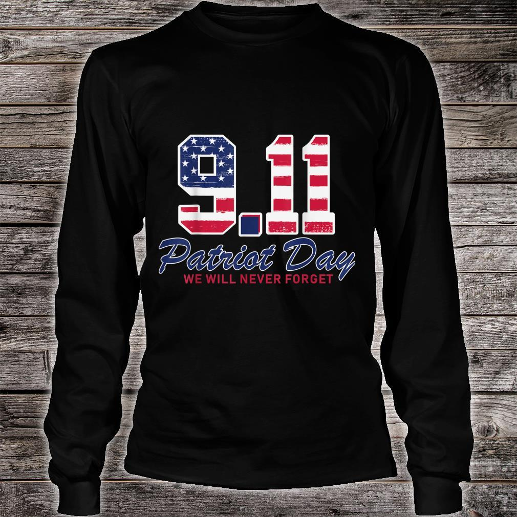 We Will Never Forget Patriot Day 911 Memorial USA Flag Shirt long sleeved