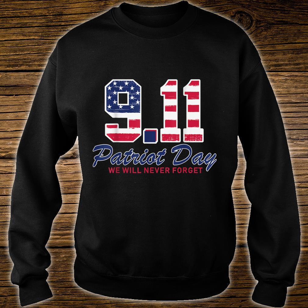 We Will Never Forget Patriot Day 911 Memorial USA Flag Shirt sweater