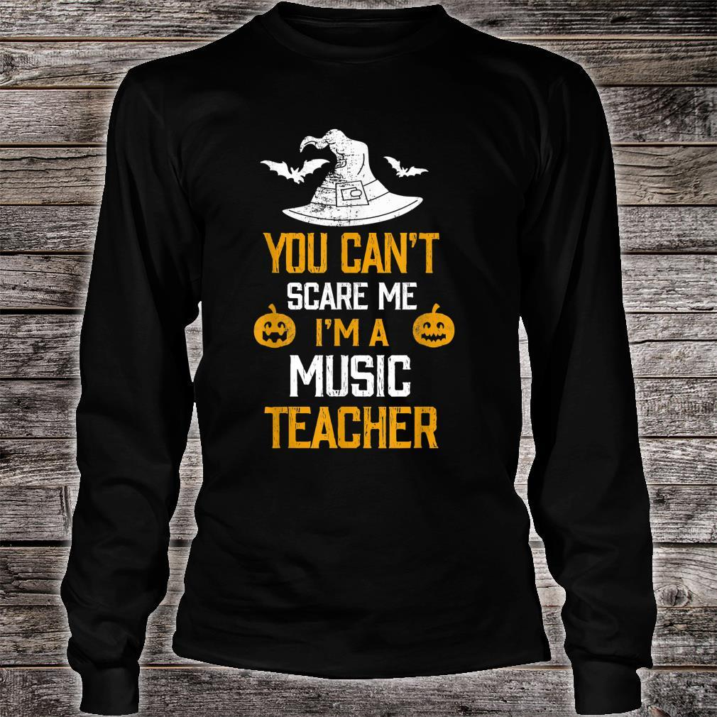 You Can't Scare Me I'm A Music Teacher Halloween Shirt long sleeved